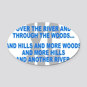 Over the River Cross Country Quote Oval Car Magnet