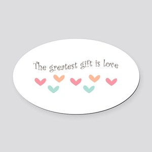 Greatest Gift Is Love Oval Car Magnet