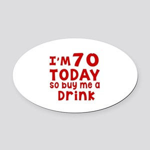 I am 70 today Oval Car Magnet