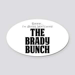 Shhh... I'm Binge Watching The Brady Bunch Oval Ca