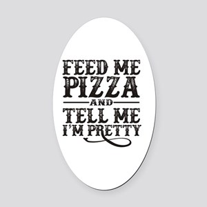 Feed Me Pretty Oval Car Magnet