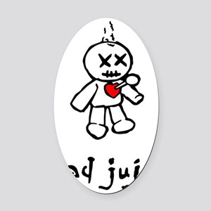 bad juju black and white Oval Car Magnet