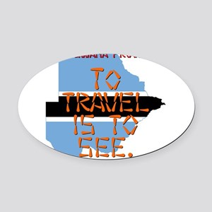 To Travel Is To See - Botswana Oval Car Magnet