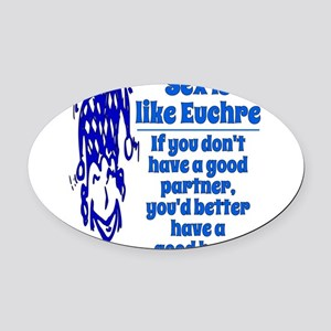 Sex Is Like Euchre Oval Car Magnet