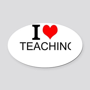 I Love Teaching Oval Car Magnet