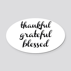 thankful grateful blessed Oval Car Magnet