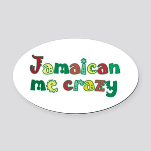 Jamaican Me Crazy Oval Car Magnet