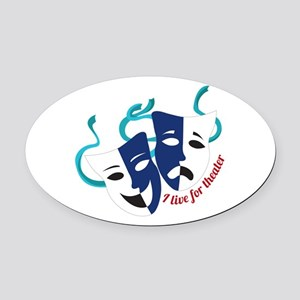 Live For Theater Oval Car Magnet