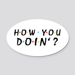 'How You Doin'?' Oval Car Magnet