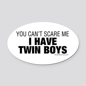 Cant Scare Have Twin Boys Oval Car Magnet