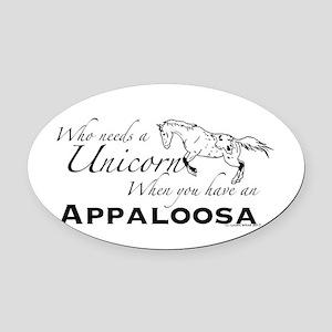 Appaloosa. Who Needs A Unicorn Oval Car Magnet