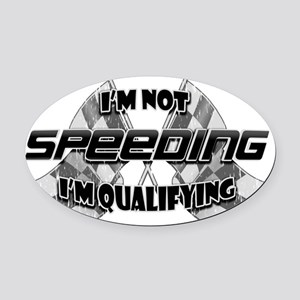 Im Not Speeding 9 Oval Car Magnet