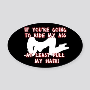 """If you're going to ride my ass..."" oval decal"