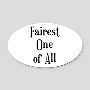 Fairest One Oval Car Magnet