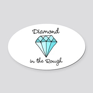 'Diamond in the Rough' Oval Car Magnet