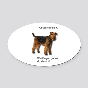 Guilty Airedale Shows No Remorse Oval Car Magnet