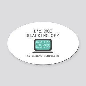 I'm Not Slacking Off Oval Car Magnet