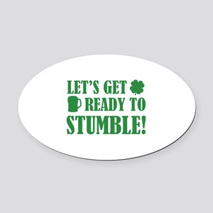 Let's get ready to stumble! Oval Car Magnet