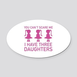 I Have Three Daughters Oval Car Magnet