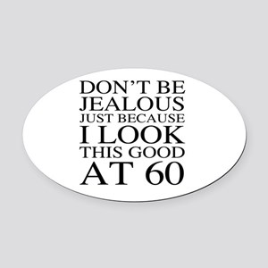 60th Birthday Jealous Oval Car Magnet