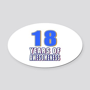 18 Years Of Awesomeness Oval Car Magnet