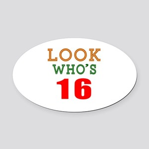Look Who's 16 Birthday Oval Car Magnet