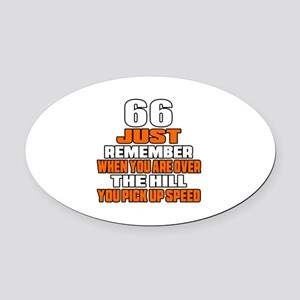 66 Just Remember Birthday Designs Oval Car Magnet