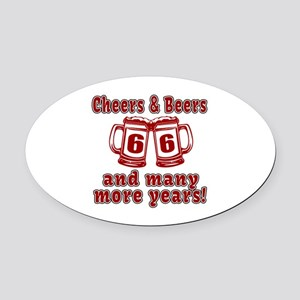 Cheers And Beers 66 And Many More Oval Car Magnet