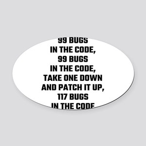99 Bugs In The Code Oval Car Magnet