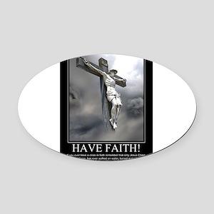 Have Faith Oval Car Magnet