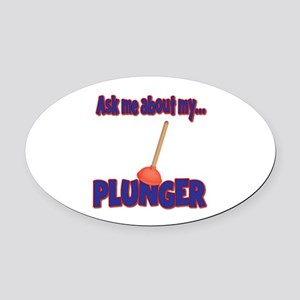 Funny Ask Me About My Plunger Plumber Design Oval
