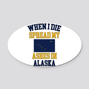 When I Die Spread My Ashes in Alas Oval Car Magnet