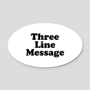 Big Three Line Message you can edit Oval Car Magne