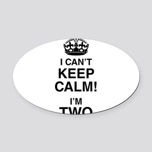 I Can't Keep Calm I'm Two Oval Car Magnet