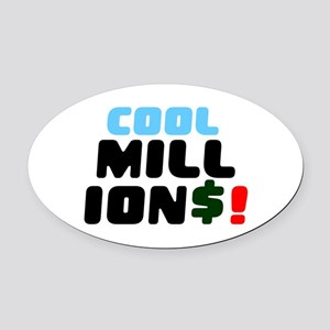 COOL MILLIONS! Oval Car Magnet
