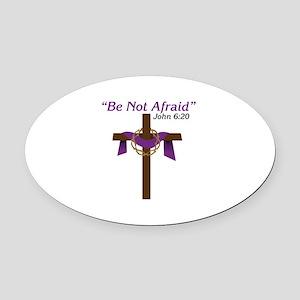 Be Not Afraid John 6:20 Oval Car Magnet