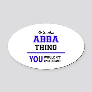 ABBA thing, you wouldn't understan Oval Car Magnet