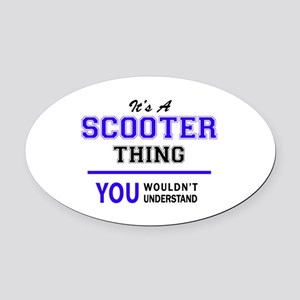 SCOOTER thing, you wouldn't unders Oval Car Magnet