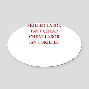 skilled labor Oval Car Magnet