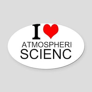 I Love Atmospheric Science Oval Car Magnet