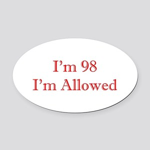 98 I'm Allowed 1C Red Oval Car Magnet