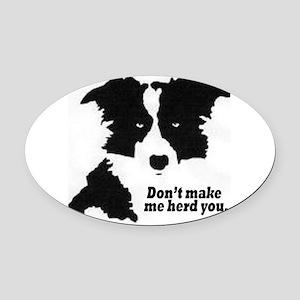 Don't Make Me Herd You - Borde Oval Car Magnet