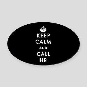Keep Calm and Call HR Oval Car Magnet