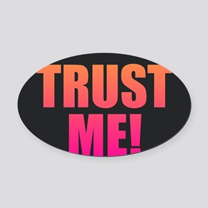 Trust Me Oval Car Magnet
