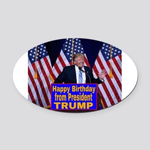 Happy Birthday from President Trum Oval Car Magnet