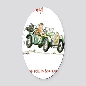 90 today - still in top gear! Oval Car Magnet
