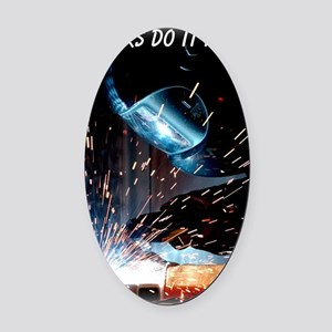 Welders Do It Hotter 50 inches wid Oval Car Magnet