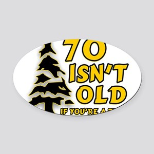 70 isn't old Oval Car Magnet