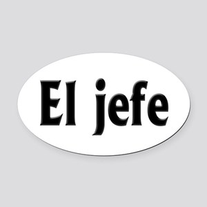 El jefe (The Boss) Oval Car Magnet