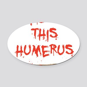 Found this humerus Oval Car Magnet